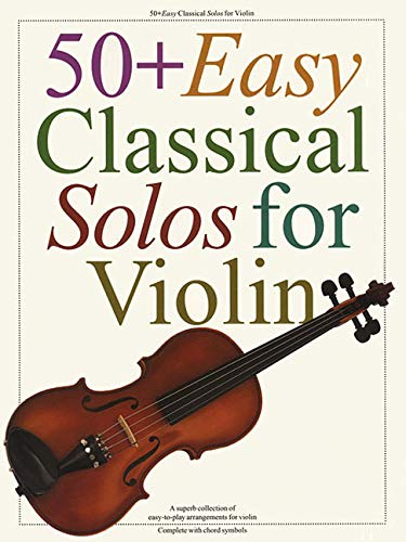 50 + Easy Classical Solos For Violin (Album): Noten für Violine von Music Sales