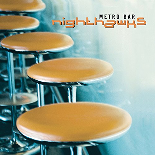 Metro Bar [Vinyl LP] von NIGHTHAWKS