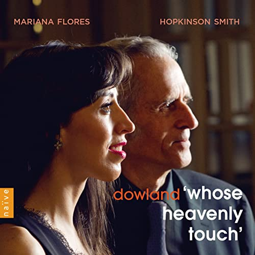 Dowland-Whose Heavenly Touch von NAIVE CLASSIQUE