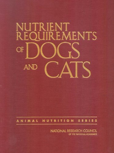 Nutrient Requirements of Dogs and Cats (Nutrient Requirements of Domestic Animals) von National Academies Press