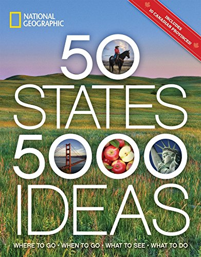50 States, 5,000 Ideas: Where to Go, When to Go, What to See, What to Do von National Geographic