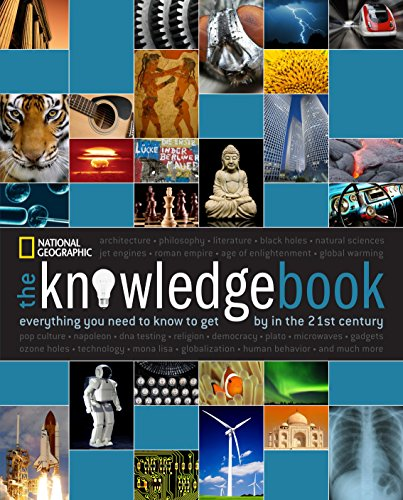 The Knowledge Book: Everything You Need to Know to Get by in the 21st Century von National Geographic