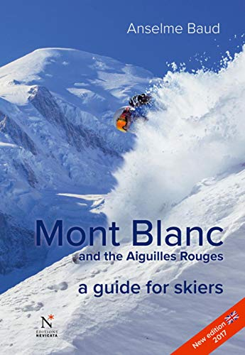 Mont Blanc and the Aiguilles Rouges: A Guide for Skiers von montblanc