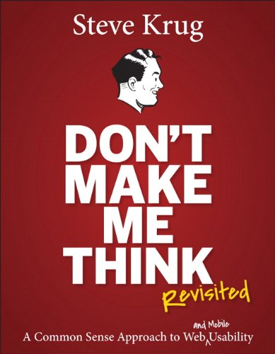 Don't Make Me Think: A Common Sense Approach to Web Usability (Voices That Matter) von New Riders