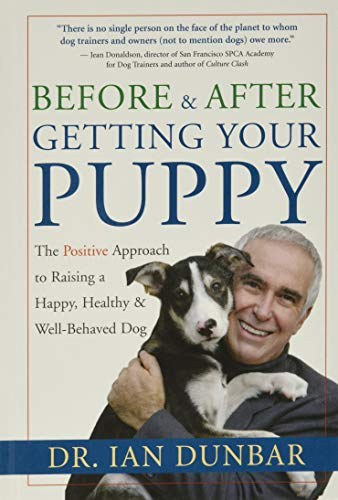 Before and After Getting Your Puppy: The Positive Approach to Raising a Happy, Healthy, and Well-Behaved Dog von New World Library