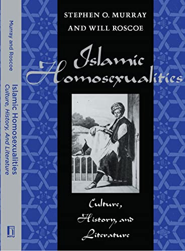 Islamic Homosexualities: Culture, History, and Literature von New York University Press