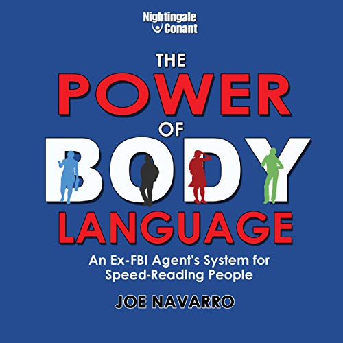 The Power of Body Language: An Ex-FBI Agent's System for Speed-Reading People von Nightingale-Conant