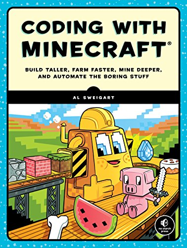 Coding with Minecraft: Build Taller, Farm Faster, Mine Deeper, and Automate the Boring Stuff von No Starch Press,US