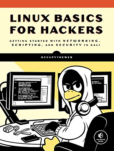 Linux Basics for Hackers: Getting Started with Networking, Scripting, and Security in Kali von No Starch Press