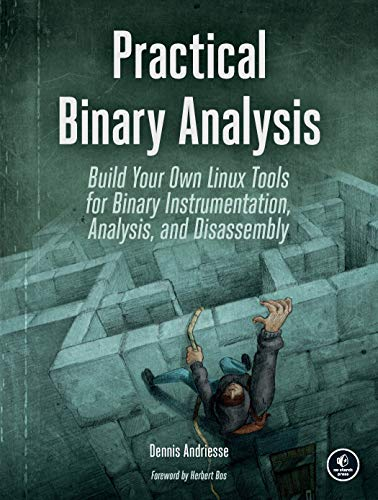 Practical Binary Analysis: Build Your Own Linux Tools for Binary Instrumentation, Analysis, and Disassembly von No Starch Press