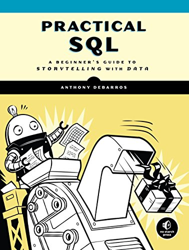 Practical SQL: A Beginner's Guide to Storytelling with Data von No Starch Press