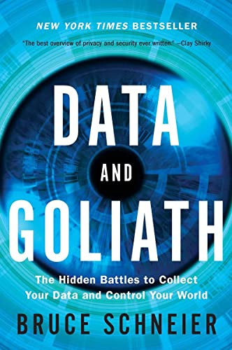 Data and Goliath: The Hidden Battles to Collect Your Data and Control Your World von Norton