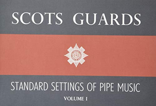 Scots Guards - Volume 1: Standard Settings of Pipe Music von Novello & Co