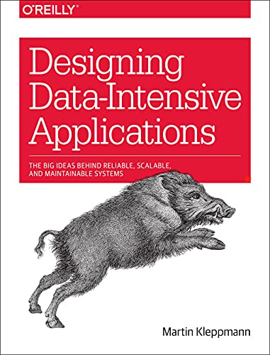 Designing Data-Intensive Applications: The Big Ideas Behind Reliable, Scalable, and Maintainable Systems von O'Reilly Media, Inc, USA