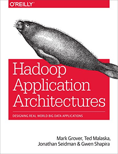 Hadoop Application Architectures: Designing Real-World Big Data Applications von O'Reilly Vlg. GmbH & Co.