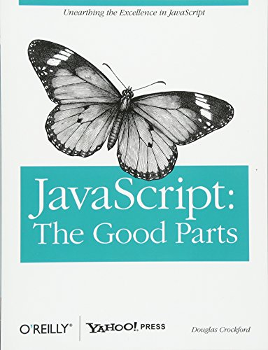 JavaScript: The Good Parts: Working with the Shallow Grain of JavaScript von O'Reilly Media, Inc. / O'Reilly UK Ltd.