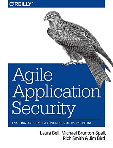 Agile Application Security: Enabling Security in a Continuous Delivery Pipeline von O'Reilly Media, Inc, USA