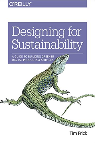 Designing for Sustainability: A Guide to Building Greener Digital Products and Services von O'Reilly UK Ltd.