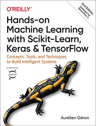 Hands-on Machine Learning with Scikit-Learn, Keras, and TensorFlow: Concepts, Tools, and Techniques to Build Intelligent Systems von O'Reilly UK Ltd.