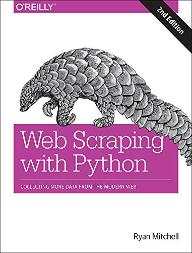 Web Scraping with Python: Collecting More Data from the Modern Web von O'Reilly Media, Inc, USA