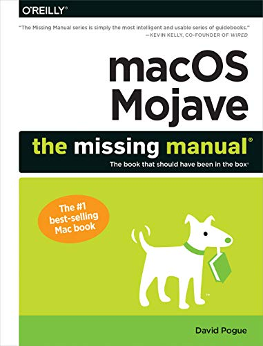 macOS Mojave: The Missing Manual: The book that should have been in the box von O'Reilly UK Ltd.