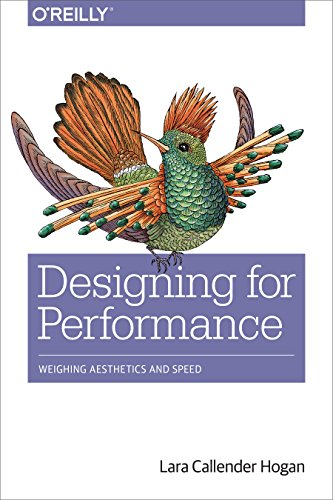 Designing for Performance: Weighing Aesthetics and Speed von O'Reilly UK Ltd.