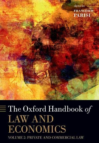 The Oxford Handbook of Law and Economics (Oxford Handbooks in Economics) von OUP Oxford