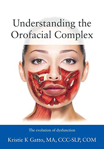 Understanding the Orofacial Complex: The Evolution of Dysfunction von OUTSKIRTS PR