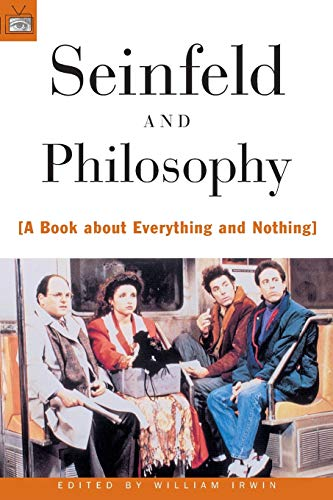 Seinfeld and Philosophy: A Book about Everything and Nothing (Popular Culture and Philosophy) von Open Court
