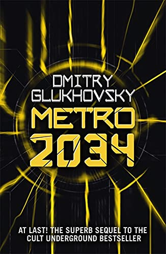 Metro 2034: The novels that inspired the bestselling games von Gollancz