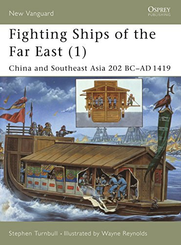 Fighting Ships of the Far East (1): China and Southeast Asia 202 BC-AD 1419 (New Vanguard, Band 61) von Osprey Publishing