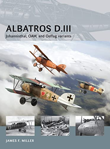 Albatros D.III: Johannisthal, OAW, and Oeffag variants (Air Vanguard, Band 13) von Osprey Publishing