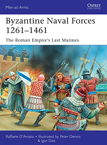 Byzantine Naval Forces 1261-1461 (Men-at-Arms, Band 502) von Osprey Publishing
