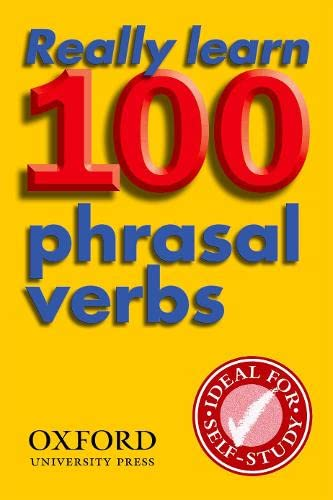 Really Learn 100 Phrasal Verbs: Learn the 100 Most Frequent and Useful Phrasal Verbs in English in Six Easy Steps. (Oxford Pocket English Idioms) von Oxford University ELT