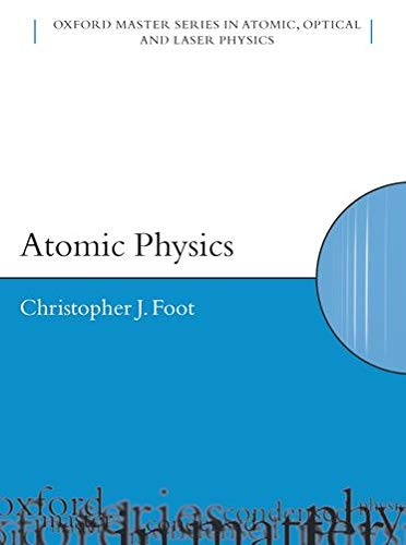 Atomic Physics (Oxford Master Series in Atomic, Optical and Laser Physics) von Oxford University Press, U.S.A.