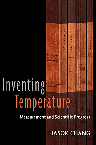 Inventing Temperature: Measurement and Scientific Progress (Oxford Studies in the Philosophy of Science) von Oxford University Press