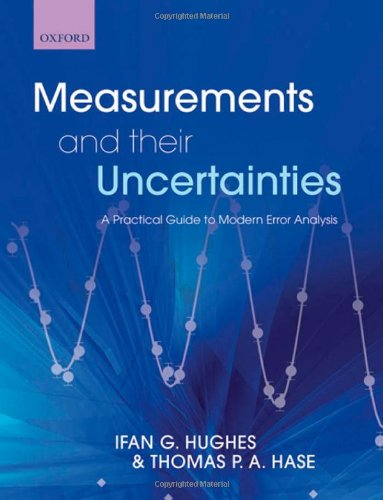 Measurements And Their Uncertainties: A practical guide to modern error analysis von Oxford University Press, U.S.A.