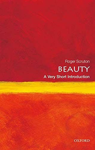 Beauty: A Very Short Introduction (Very Short Introductions) von Oxford University Press