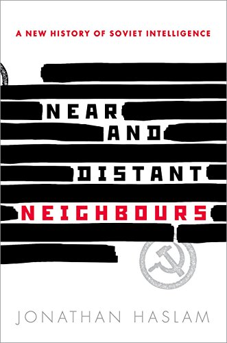 Near and Distant Neighbours: A New History of Soviet Intelligence von Oxford University Press