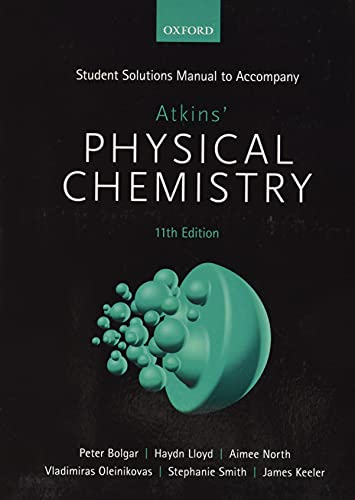 Student Solutions Manual to accompany Atkins' Physical Chemistry von Oxford University Press