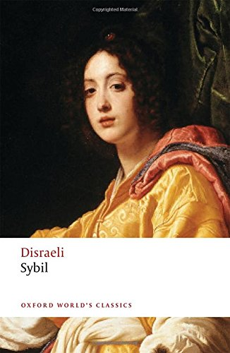 Sybil: Or, The Two Nations (Oxford World's Classics) von Oxford University Press