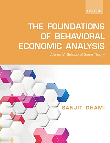 The Foundations of Behavioral Economic Analysis von OUP Oxford