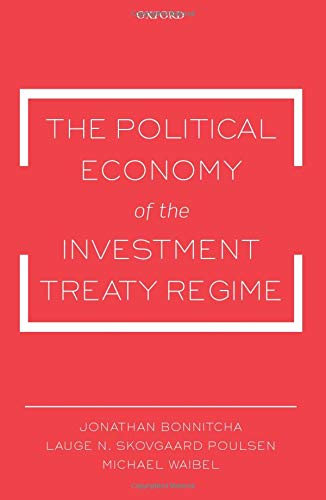 The Political Economy of the Investment Treaty Regime von Oxford University Press