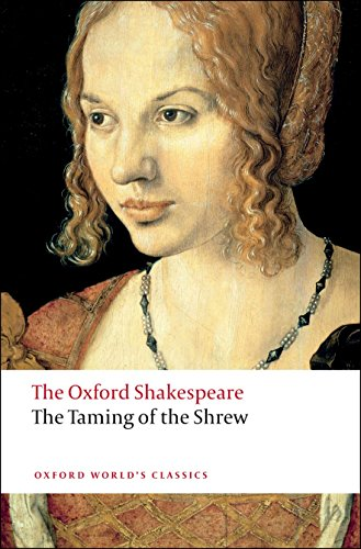 The Taming of the Shrew: The Oxford Shakespeare (Oxford World's Classics) von Oxford University Press