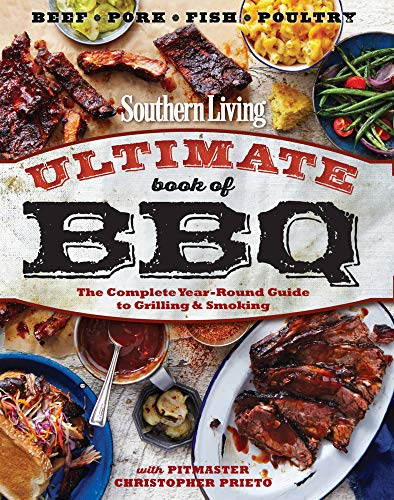 Southern Living Ultimate Book of BBQ: The Complete Year-Round Guide to Grilling and Smoking von Oxmoor House