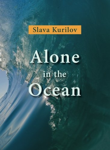 Alone in the Ocean by Slava Kurilov von PALOMA Publications