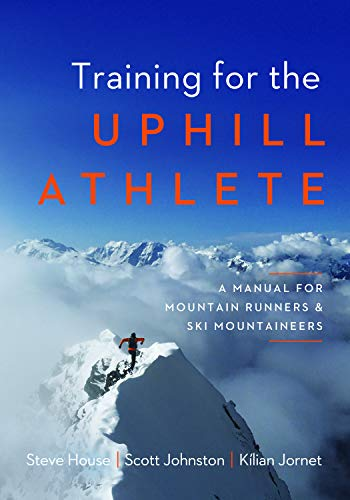 Training for the Uphill Athlete: A Manual for Mountain Runners and Ski Mountaineers von PATAGONIA INC