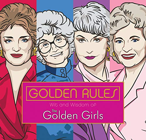 Golden Rules: Wit and Wisdom of the Golden Girls von Penguin Random House LLC