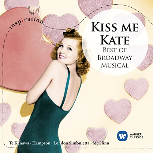 Kiss Me,Kate-Best of Broadway Musical von PLG UK CLASSICS
