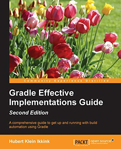 Gradle Effective Implementations Guide - Second Edition (English Edition) von Packt Publishing